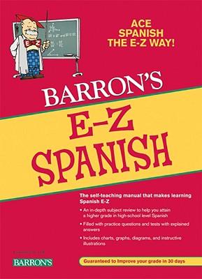 Barron's E-Z Spanish By Silverstein, Ruth J./ Pomerantz, Allen/ Wald, Heywood/ Quinones, Nathan (EDT)